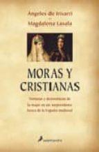 moras y cristianas (2ª ed.)-angeles de irisarri-magdalena lasala-9788478886227