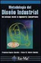 metodologia del diseño industrial: un enfoque desde la ingenieria concurrente-francisco aguayo gonzalez-victor m. soltero sanchez-9788478975327