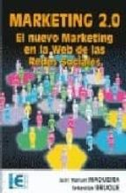 marketing 2.0: el nuevo marketing en la web de las redes sociales-juan manuel maqueira-9788478979127