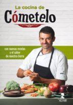 la cocina de cometelo: con nuevas recetas y el sabor de nuestra tierra-enrique sanchez gutierrez-9788478986927