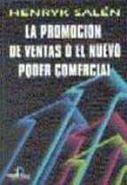 la promocion de ventas o el nuevo poder comercial-henryk salen-9788479784027