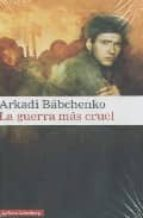 la guerra mas cruel-arkady babchenko-9788481097627