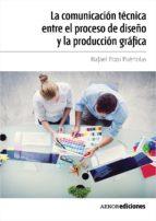 la comunicación técnica entre el proceso de diseño y la producción gráfica (ebook)-rafael pozo puertolas-9788481438727