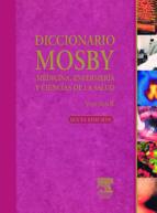 diccionario mosby de medicina, enfermeria y ciencias de la salud (6ª ed.) (2 vols.) (incluye cd)-9788481746327