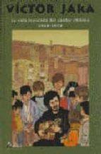 victor jara: la vida truncada del cantor chileno 1938-1973-9788481962727