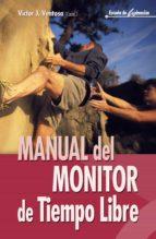 manual del monitor de tiempo libre (8ª ed.) victor j. ventosa 9788483169827
