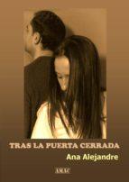 tras la puerta cerrada (ebook)-ana alejandre-9788483266427