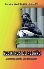 nosotros el rebaño (la política contra los ciudadanos) (ebook)-ruben martinez gomez-9788483267127