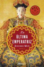 la ultima emperatriz anchee min 9788483469927