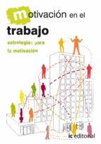 (i.b.d.)motivacion en el trabajo estrategias para la motivacion-9788483642627