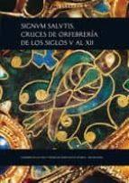 signum salutis. cruces de orfebreria  de los siglos v al xii cesar garcia de castro valdes 9788483671627