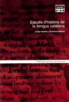 estudis d historia de la llengua catalana josep moran 9788484156727
