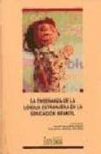 la enseñanza de la lengua extranjera en la educacion infantil jose ignacio albentosa hernandez arsenio jesus moya guijarro 9788484272427