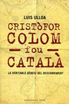 cristofor colom fou catala: la veritable genesi-luis ulloa-9788485031627