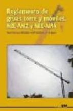 reglamento de gruas torre y moviles: mie am2 y mie am4 9788486108427