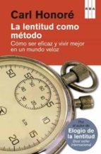 la lentitud como metodo-carl honore-9788490065327