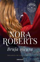 bruja oscura-nora roberts-9788490329627