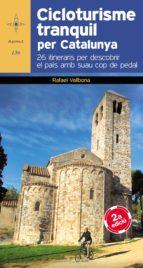 cicloturisme tranquil per catalunya rafael vallbona i sallent 9788490341827