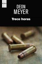 trece horas-deon meyer-9788490561027