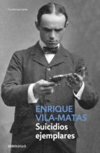 suicidios ejemplares-enrique vila-matas-9788490624227