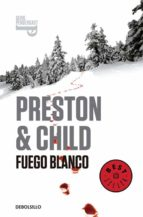 fuego blanco (inspector pendergast 13)-douglas preston-lincoln child-9788490627327
