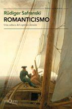 romanticismo: una odisea del espiritu aleman-rüdiger safranski-9788490664827