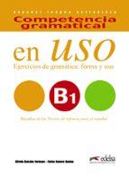 competencia gramatical en uso b1 ejercicios de gramatica: forma y uso alfredo gonzalez hermoso carlos romero dueñas 9788490816127