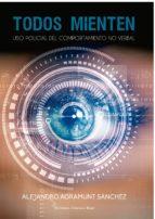 todos mienten: uso policial del comportamiento no verbal (ebook) alejandro agramunt sanchez 9788490959527