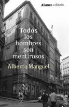 todos los hombres son mentirosos-alberto manguel-9788491042327