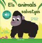els animals salvatges. toca i escolta-marion billet-9788491372127