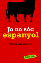 jo no soc espanyol victor alexandre 9788492549627