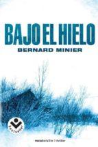bajo el hielo bernard minier 9788492833627