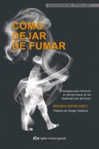 como dejar de fumar: estrategias para liberarse en tiempo breve d e las dependencias del humo (3ª ed.)-branka skorjanec-9788493670627