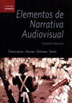 elementos de narrativa audiovisual: expresion y narracion francisco javier gomez tarin 9788493828127
