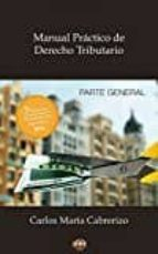 manual practico derecho tributario parte general (3ª ed.)-carlos maria cabrerizo-9788494232527