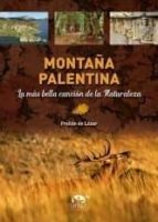 montaña palentina. la mas bella cancion de la naturaleza froilan de lozar 9788494330827