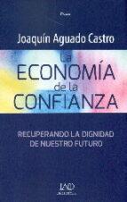 la economia de la confianza-joaquin aguado castro-9788494373527