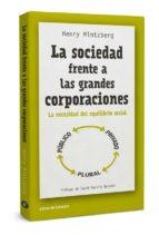 la sociedad frente a las grandes corporaciones: la necesidad del equilibrio social henry mintzberg 9788494374227