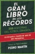 el gran libro de los records: 200 historias del futbol español-pedro martin-9788494418327
