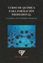 curso de quimica para formacion profesional. las bases de la quimica moderna antonio madrid vicente 9788494439827