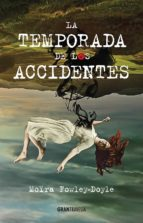 la temporada de los accidentes moira fowley doyle 9788494551727