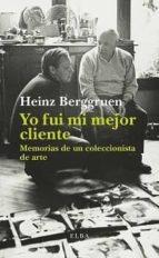 yo fui mi mejor cliente: memorias de un coleccionista de arte heinz berggruen 9788494552427