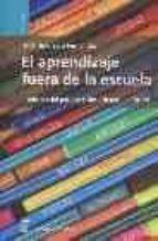 el aprendizaje fuera de la escuela: tradicion del pasado y desafi o para el futuro-florentino sanz fernandez-9788496062627