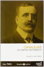 canalejas. un liberal reformista-salvador forner muñoz-9788496729827