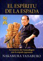el espiritu de la espada: la esencia del tameshigiri con la espada japonesa-nakamura taisaburo-9788496894327