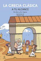 la grecia clasica a tu alcance (querido mundo) eric dars eric teyssier 9788497547727
