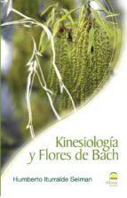 kinesiologia y flores de bach-humberto iturralde selman-9788498271027