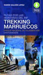 trekking en marruecos. rutas por las montañas del rif: parque nacional de talassemtamne chefchauen 9788498293227