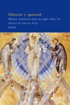silencio y quietud: misticos bizantinos entre los siglos xii y xv-9788498410327