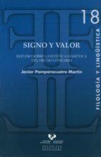 signo y valor: estudio sobre la estetica semiotica del lexico lit erario javier pamparacuatro martin 9788498606027